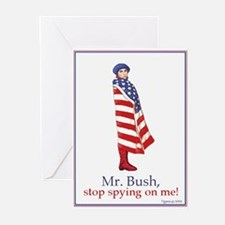 Mr. Bush, Stop Spying On Me! Greeting Cards (Pack