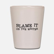 Blame it on the Writer Shot Glass