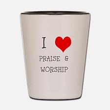 I LOVE PRAISE & WORSHIP Shot Glass