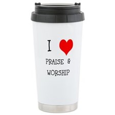 I LOVE PRAISE & WORSHIP Travel Mug