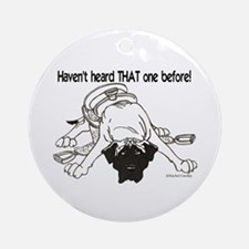 Mastiff Haven't Heard Ornament (Round)