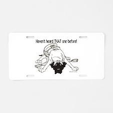 Mastiff Haven't Heard Aluminum License Plate