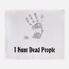 I Hunt Dead People Throw Blanket