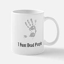 I Hunt Dead People Mug