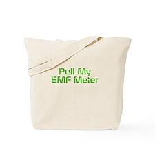 Pull My EMF Meter Tote Bag