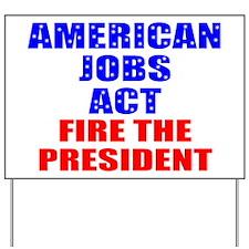 Anti-obama act Yard Sign