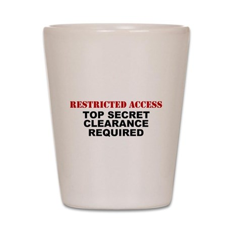 Restricted Access Shot Glass