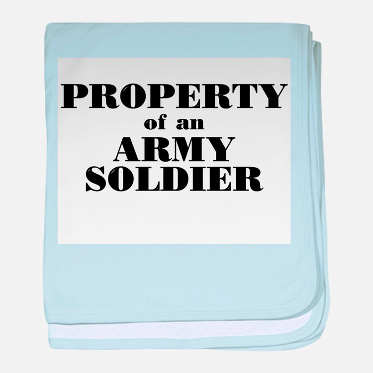 Property of an Army Soldier baby blanket