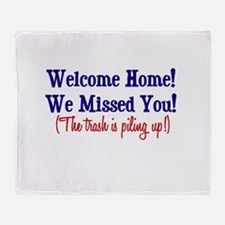 Welcome Home - Trash Throw Blanket