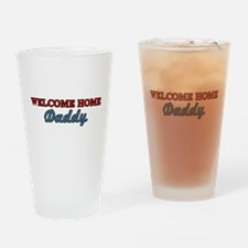 Welcome Home Daddy Drinking Glass
