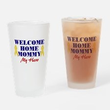 Welcome Home Mommy Drinking Glass