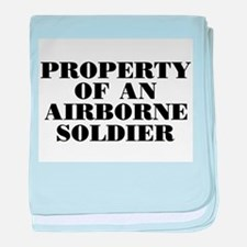 Property of an Airborne Soldi baby blanket