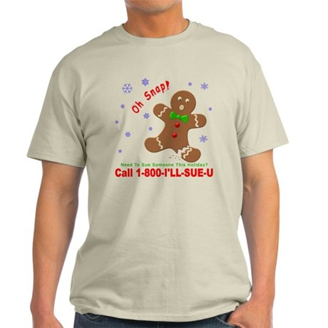 1-800-I'LL-SUE-U Light T-Shirt