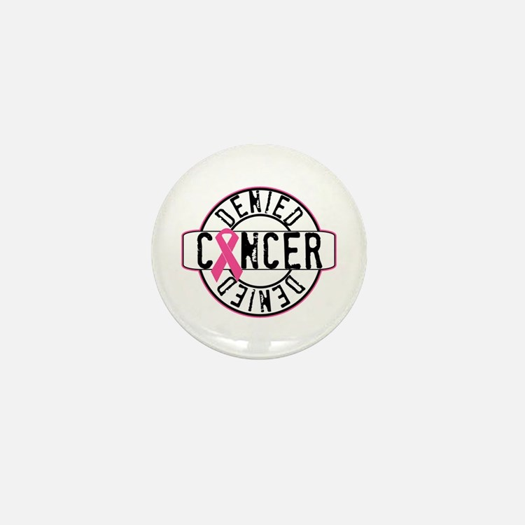 Cancer Denied Mini Button