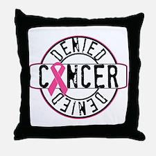 Cancer Denied Throw Pillow