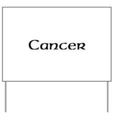 Cancer Section Yard Sign