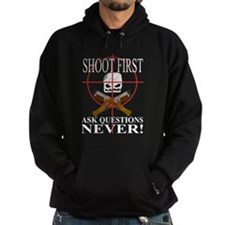 Shoot first ask questions NEVER! Hoodie