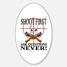 Shoot first ask questions NEVER! Decal