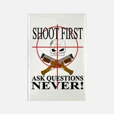 Shoot first ask questions NEVER! Rectangle Magnet