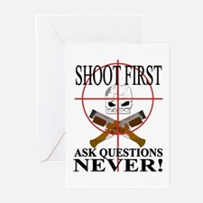 Shoot first ask questions NEVER! Greeting Cards (P