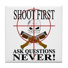 Shoot first ask questions NEVER! Tile Coaster