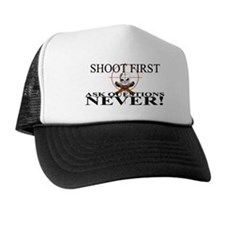 Shoot first ask questions NEVER! Trucker Hat