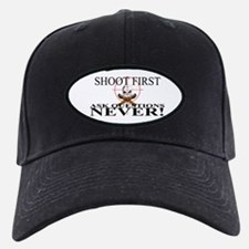 Shoot first ask questions NEVER! Baseball Hat