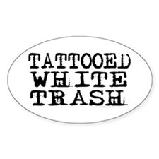 Tattooed White Trash (Block) Oval Decal