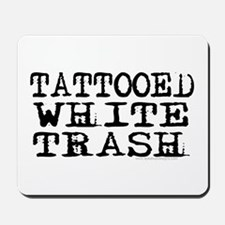 Tattooed White Trash (Block) Mousepad