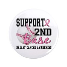 "Second 2nd Base Breast Cancer 3.5"" Button"