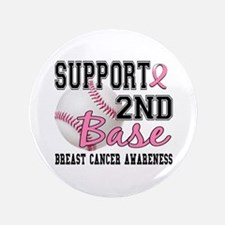 """Second 2nd Base Breast Cancer 3.5"""" Button"""