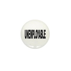 Unemployable Mini Button (10 pack)