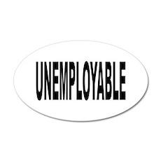 Unemployable 22x14 Oval Wall Peel