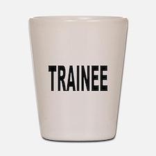Trainee Shot Glass