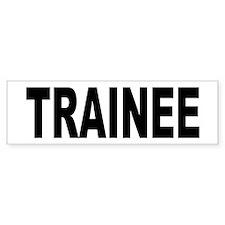 Trainee Bumper Sticker