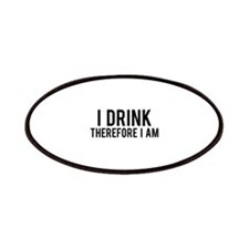 I Drink Therefore Patches