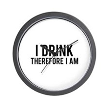 I Drink Therefore Wall Clock
