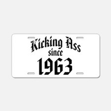 Kicking Ass Since 1963 Aluminum License Plate
