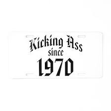 Kicking Ass Since 1970 Aluminum License Plate