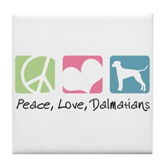 Peace, Love, Dalmatians Tile Coaster