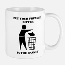 Put Your Litter in the Basket Mug