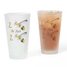 2 BEE or not 2 BEE Drinking Glass