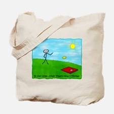 In The Hole, Yeah That's How Tote Bag