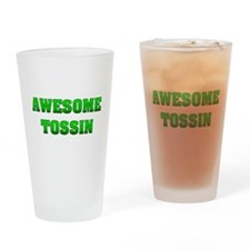 Awesome Tossin Drinking Glass