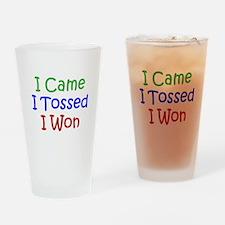I Came I Tossed I Won Drinking Glass