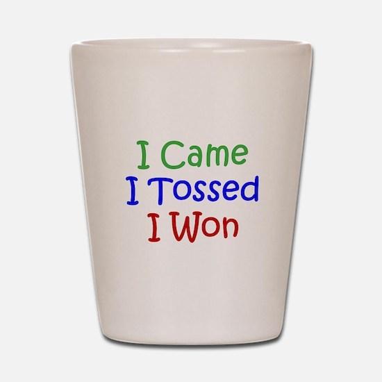 I Came I Tossed I Won Shot Glass