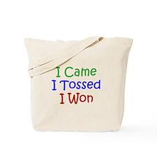 I Came I Tossed I Won Tote Bag