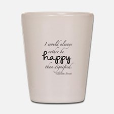 Rather Be Happy Shot Glass
