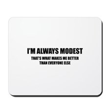 Always Modest Mousepad