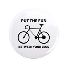 "Fun between your legs. 3.5"" Button"